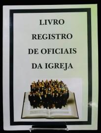LIVRO REGISTRO DE OFICIAIS DA IGREJA